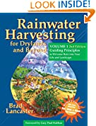 #8: Rainwater Harvesting for Drylands and Beyond, Volume 1: Guiding Principles to Welcome Rain into Your Life and Landscape