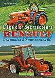 L'âge d'or des tracteurs Renault