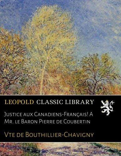 Justice aux Canadiens-Français! A Mr. le Baron Pierre de Coubertin (Coubertin De Pierre)