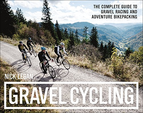 Gravel Cycling: The Complete Guide to Gravel Racing and Adventure Bikepacking (English Edition) por Legan Nick