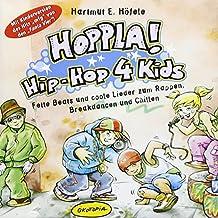 Hoppla! Hip-Hop 4 kids. CD: Für Kinderfeste und Geburtstagspartys, bei denen getanzt, gesungen und gelacht wird; für Kinderzimmer, Kiga, Kita, Hort, ... Nicht-Hip-Hopper-Eltern und -PädagogInnen!