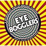 Eye Bogglers: A Mesmerizing Mass of Amazing Illusions by Gianni A. Sarcone (2016-06-02)