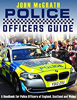 Police officers guide a handbook for police officers of england police officers guide a handbook for police officers of england scotland and wales fandeluxe Gallery