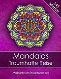 Malbuch für Erwachsene: Mandalas Traumhafte Reise + BONUS 60 kostenlose Malvorlagen zum Ausmalen (PDF zum Ausdrucken)