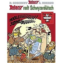 Asterix redt Schwyzerdütsch: Der große Mundart-Sammelband