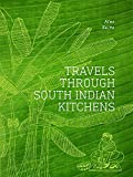 #10: Travels Through South Indian Kitchens