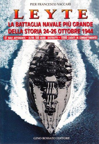 Leyte. La battaglia navale più grande della storia. 24-26 ottobre 1944