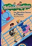 La cabane magique, Tome 16: Les dernières heures sur le Titanic