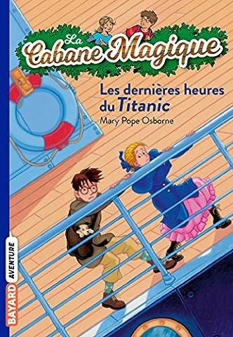 Les Francais Du Titanic - Les dernières heures sur le