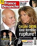 France Dimanche n° 3496 - Céline Dion / Edith Piaf : l'enquête / Claude Gensac en famille