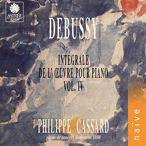 Debussy: Intégrale de l'œuvre pour piano, Vol. 4 (Piano de concert Bechstein 1898)