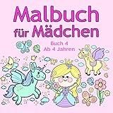 Malbuch für Mädchen Buch 4 ab 4 Jahren: Tolle Motive wie Tiere, Prinzessin, Elfen, Einhorn, Pferde und viele Weitere für Kinder