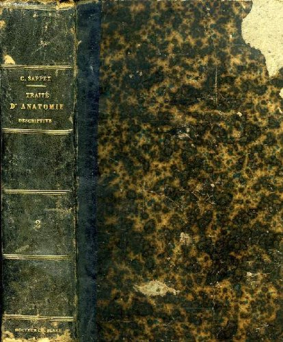 Traité d' Anatomie Descriptive. Troisième édition revue et améliorée. Tome deuxième : Myologie - Angiologie. par SAPPEY Ph. C.