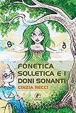 Fonetica Solletica e i doni sonanti (Arte Vol. 107)