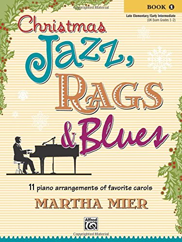 Christmas Jazz, Rags & Blues - Book 1  Piano