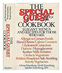 The special guest cookbook: Elegant menus and recipes for those who are allergic to certain foods, bland dieters/calorie counters, cholesterol ... salt-avoiding, strictly vegetarian