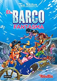 El barco fantasma par Tea Stilton