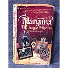 Margaret : The Tragic Princess by James Brough (1979-05-01)