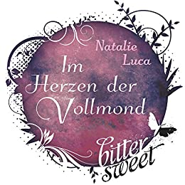 Im Herzen der Vollmond (BitterSweets E-Shorts) von [Luca, Natalie]