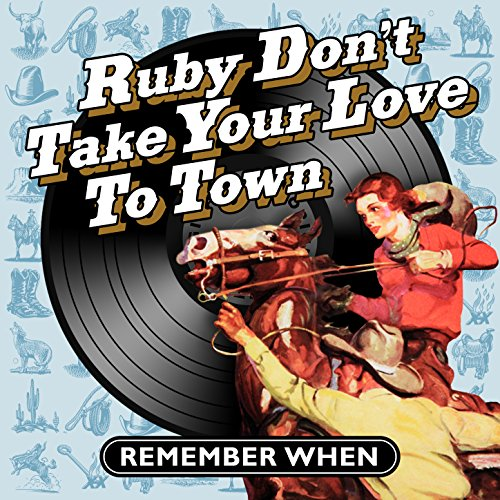 Ruby, Don't Take Your Love to Town