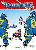 Les Hockeyeurs - tome 1 - La ligue des joueurs extraordinaires