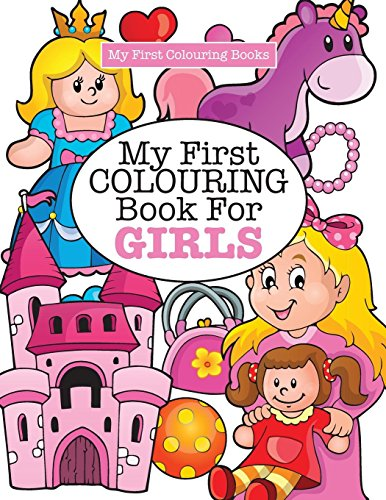 My First Colouring Book for Girls ( Crazy Colouring For Kids) por Elizabeth James