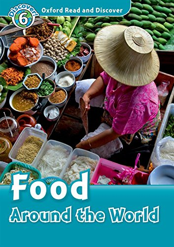 Oxford Read and Discover 6. Food Around the World Audio CD Pack