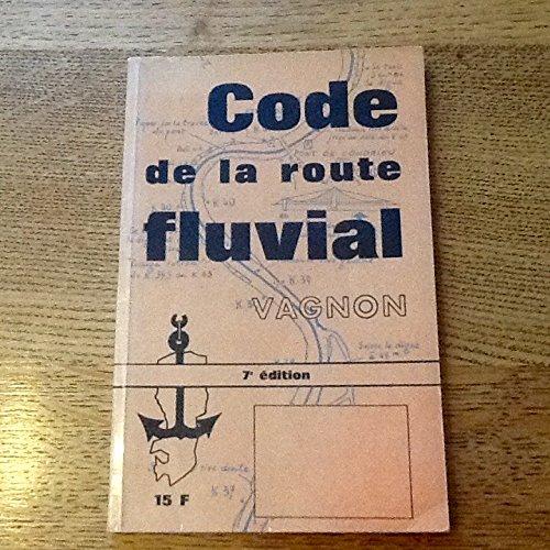 CODE DE LA ROUTE FLUVIAL POUR BATEAUX DE PLAISANCE A MOTEUR 6è EDITION 1970 par Henri Vagnon
