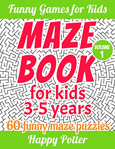 Maze Books for Kids 3-5 Years - Volume 1: 60 Easy and Super Funny Maze Puzzles (English Edition)