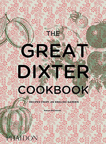 The Great Dixter Cookbook. Recipes From An English Garden (Cucina)