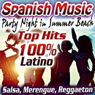 Spanish Music. Party Night in Summer Beach. Top Hits 100% Latino. Salsa, Merengue, Reggaeton.