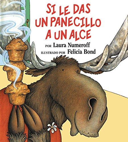Si Le Das Un Panecillo a Un Alce (If You Give... Books (Spanish))