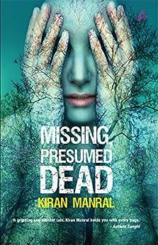 Missing Presumed Dead by [Kiran Manral]