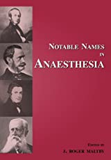 Notable Names in Anaesthesia