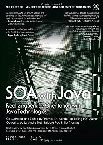 SOA with Java: Realizing Service-Orientation with Java Technologies (The Prentice Hall Service Technology Series from Thomas Erl) by Thomas Erl (2014-06-29)