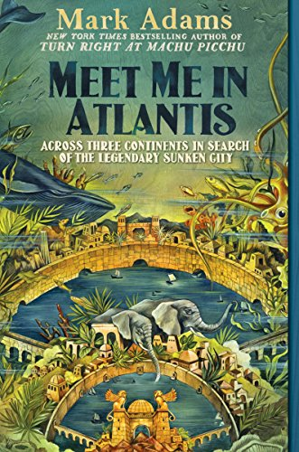 Meet Me in Atlantis: My Obsessive Quest to Find the Sunken City (English Edition) (For Quest Atlantis)