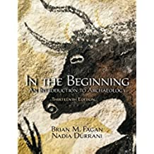 In the Beginning: An Introduction to Archaeology (English Edition)