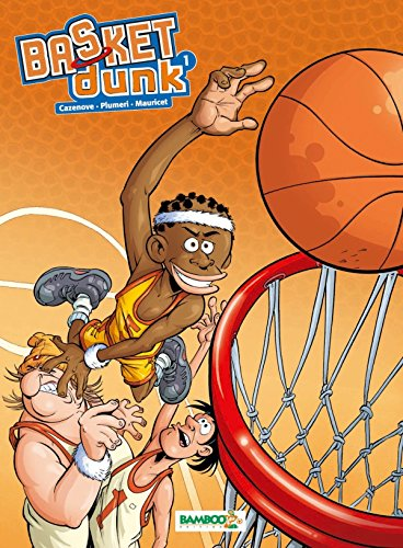 Basket dunk - tome 1 - Nouvelle dition