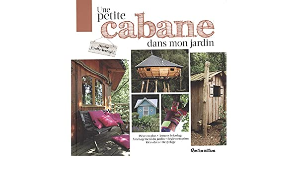 Une petite cabane dans mon jardin: Amazon.de: Denise Crolle ...