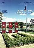 Saar-Lor-Lux: Eine Euro-Region mit Zukunft? (Geschichte, Politik und Gesellschaft / Schriftenreihe der Stiftung Demokratie Saarland e.V.)