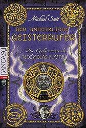 Die Geheimnisse des Nicholas Flamel - Der unheimliche Geisterrufer: Band 4 by Michael Scott (2012-11-12)