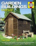 : Garden Buildings Manual: A guide to building sheds, greenhouses, decking and many more garden structures