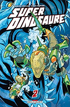 Super Dinosaure T02 par [Kirkman, Robert, Howard, Jason]