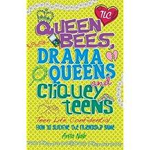 Teen Life Confidential: Queen Bees, Drama Queens & Cliquey Teens (English Edition)