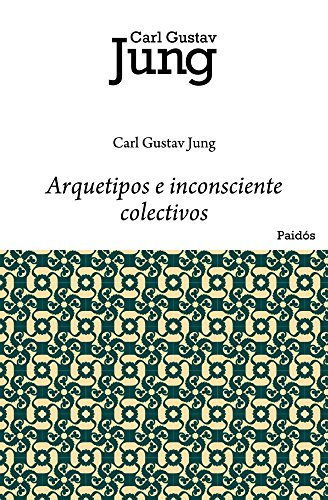 Arquetipos e inconsciente colectivo (Biblioteca Carl G. Jung)