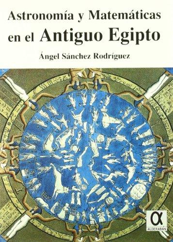 Astronomia Y Matematicas En El Antiguo Egipto