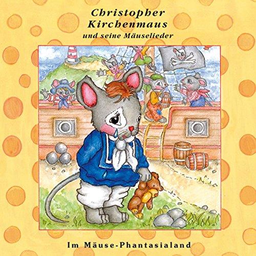 Preisvergleich Produktbild Im Mäuse-Phantasialand (Christopher Kirchenmaus und seine Mäuselieder 26)