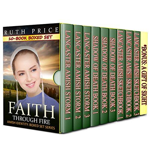 Amish Faith Through Fire 10 Book Boxed Set Bundle Amish Faith Through Fire Series 10 Book Boxed Set Bundle