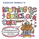 Learning the Basics of Color by Eugene Ruble (2010-06-23)