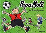 Jonas, Edith, Bd.10 : Papa Moll die Sportskanone